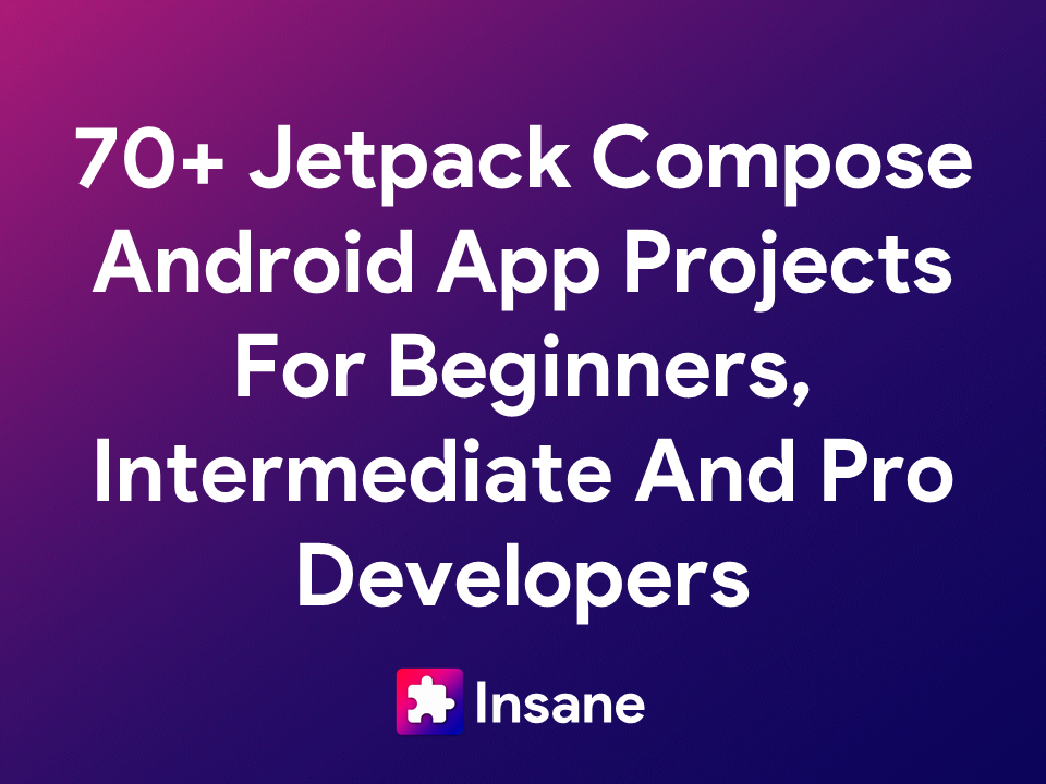 Jetpack Compose Android App Projects - Jetpack Compose Examples