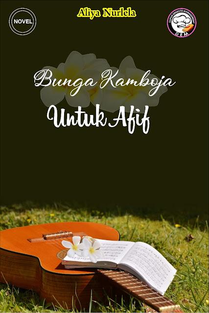 "SEGERA TERBIT!  Novel ""Bunga Kamboja untuk Afif"""