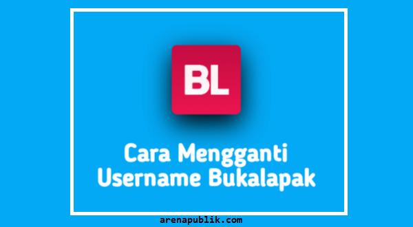 Cara Mengganti Username Bukalapak