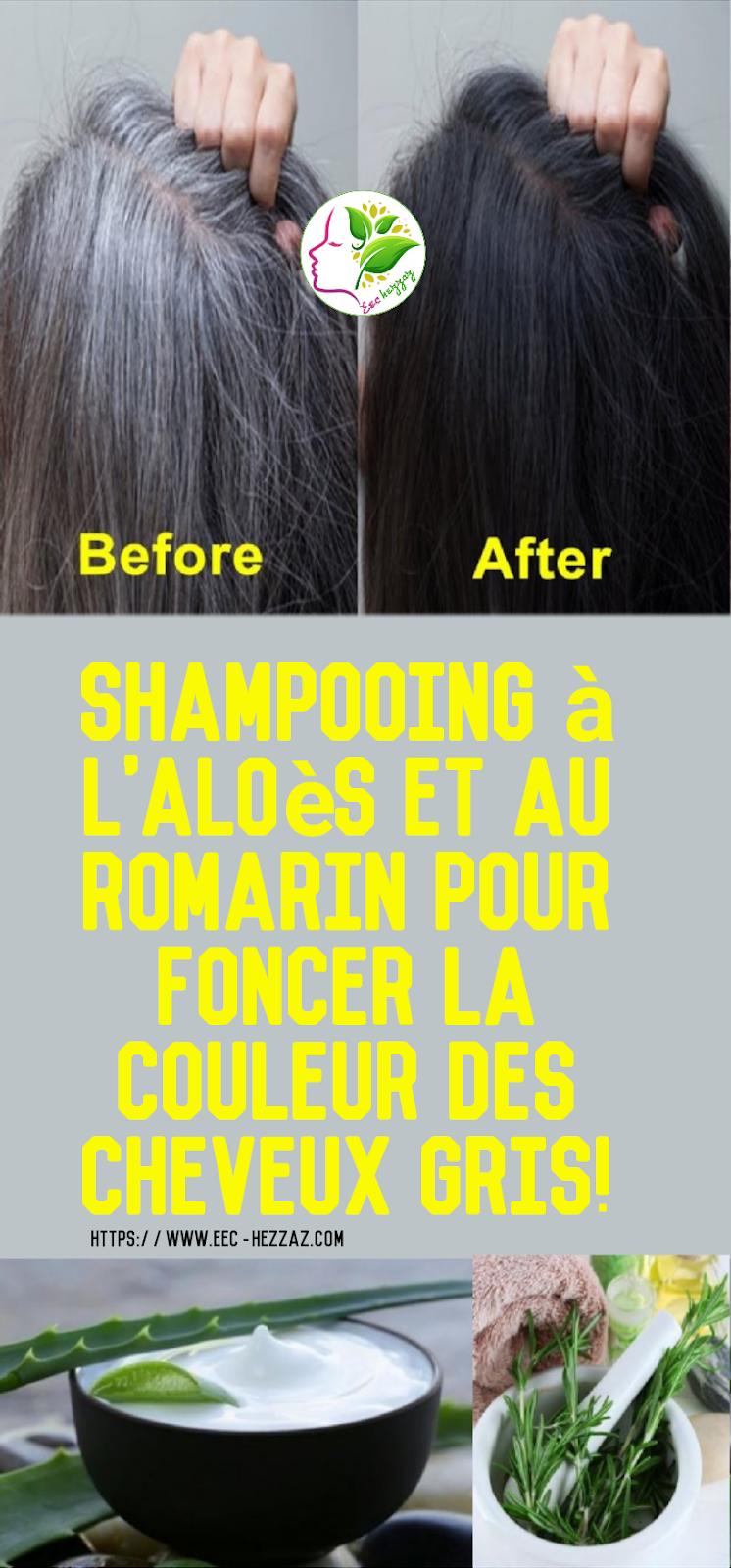 Shampooing à l'aloès et au romarin pour foncer la couleur des cheveux gris!