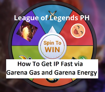 League of Legends PH : How To Get IP Fast via Garena Gas and Garena Energy