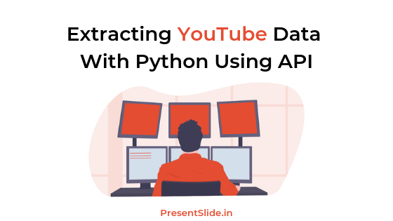 Extracting YouTube Data With Python Using API