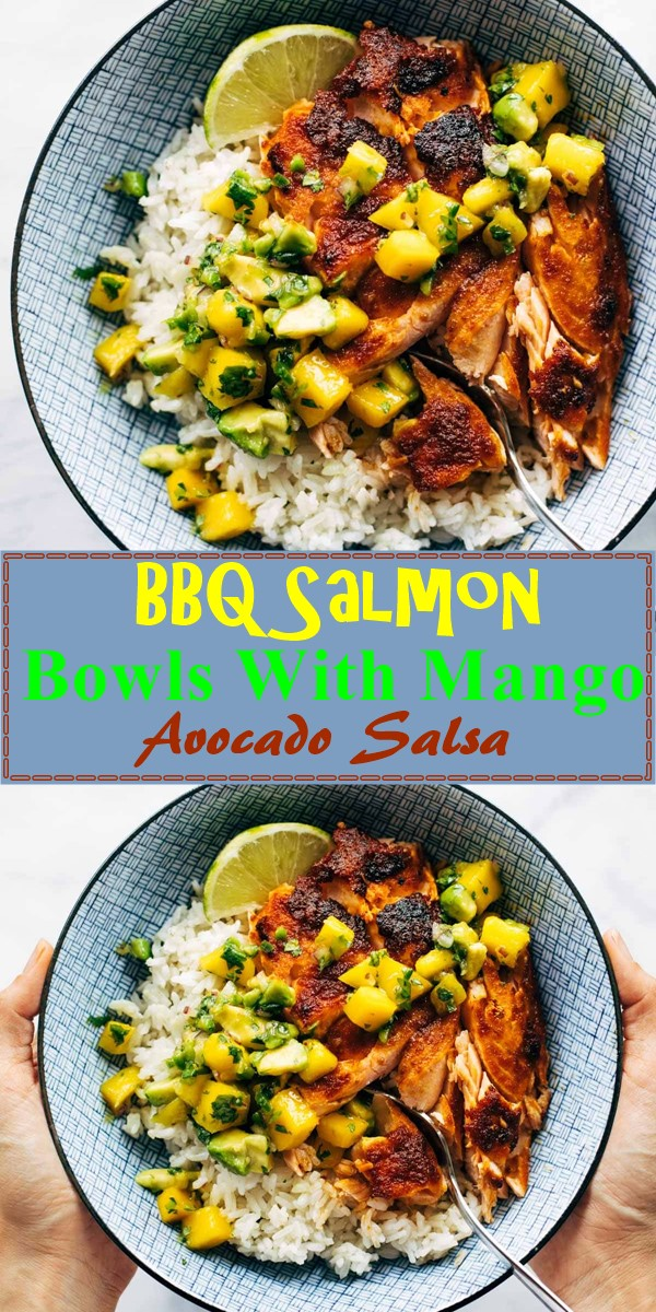 BBQ Salmon Bowls With Mango Avocado Salsa #dinnerrecipes