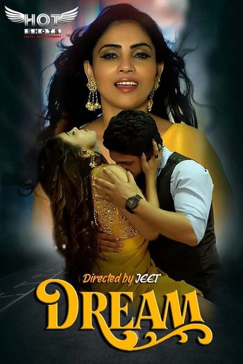 [18+] Dream 2020 HOT Hindi WEB-DL 720p x264 | HotShots Original