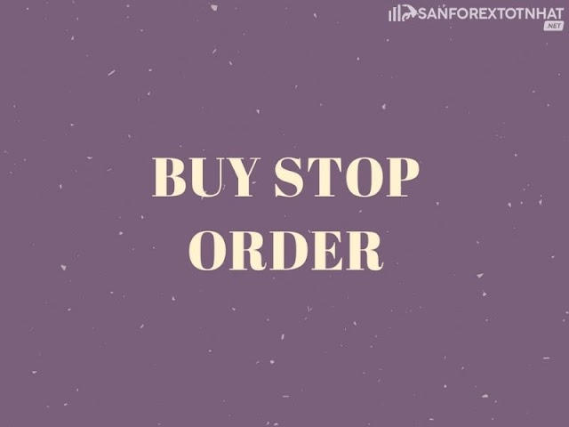 Lệnh Buy Stop trong Forex