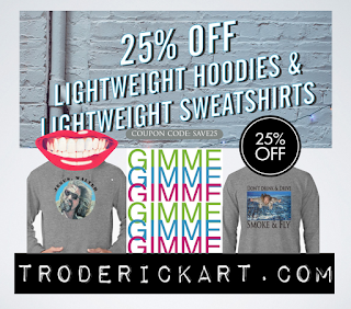 coupon code save25 on hoodies and sweatshirts troderickart.com