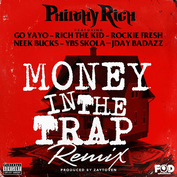 Philthy Rich - Money in the Trap (Remix) [feat. Go Yayo, Rich the Kid, Rockie Fresh, Neek Bucks, YBS Skola & Jday Badazz] - Single Cover