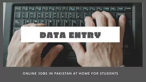 Data Entry Online Jobs from home in Pakistan