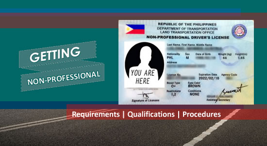 List of Qualifications Requirements & Procedures to get Non-Professional Driver's License - LTO