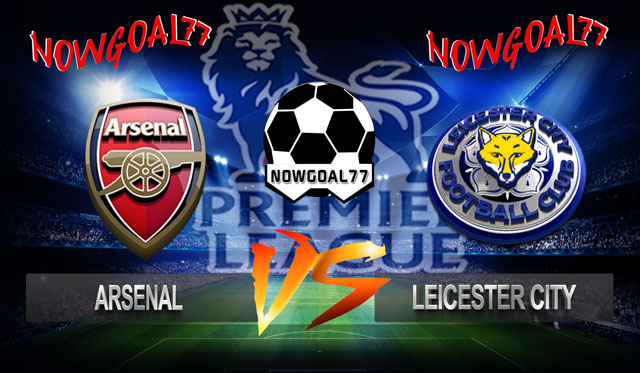 Prediksi Arsenal VS Leicester City 23 Oktober 2018 - Now Goal