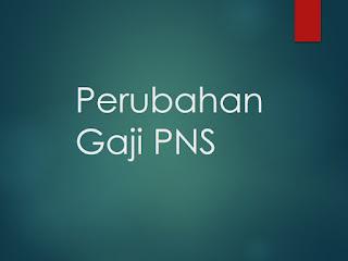 Rencana Perubahan Gaji PNS