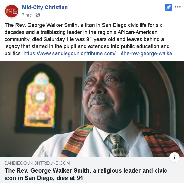 https://www.sandiegouniontribune.com/obituaries/story/2020-02-15/the-rev-george-walker-smith-a-religious-leader-and-civic-icon-in-san-diego-dies-at-91?fbclid=IwAR3naun0aYh54aQE7LXcdZiKHURFGU6bRj-0BpqfSTCJhgtr5D0OCX1Ewhc
