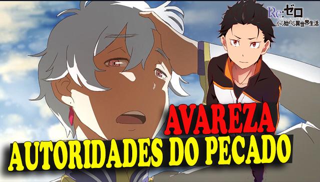 AUTORIDADES DO PECADO DE RE:ZERO  -  AVAREZA  -  Parte 03