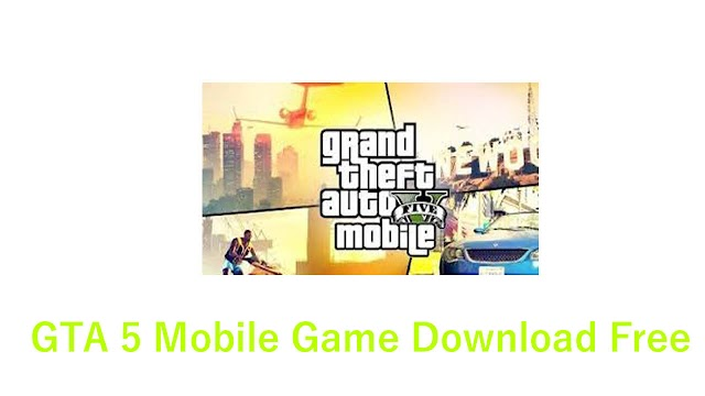 GTA 5 Mobile Game Download Free