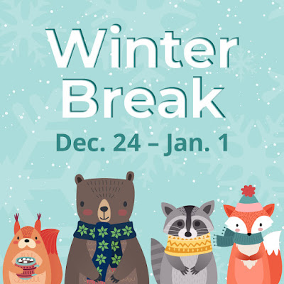 Graphic shows 4 animals wearing winter clothes with the words winter break de/ 24 - jan 1 across the top