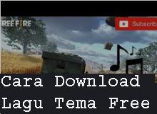 Cara Download Lagu Tema Free Fire 1