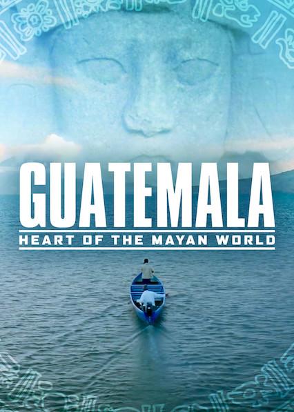 Guatemala: Corazón del mundo maya (2019) NF WEB-DL 1080p Latino