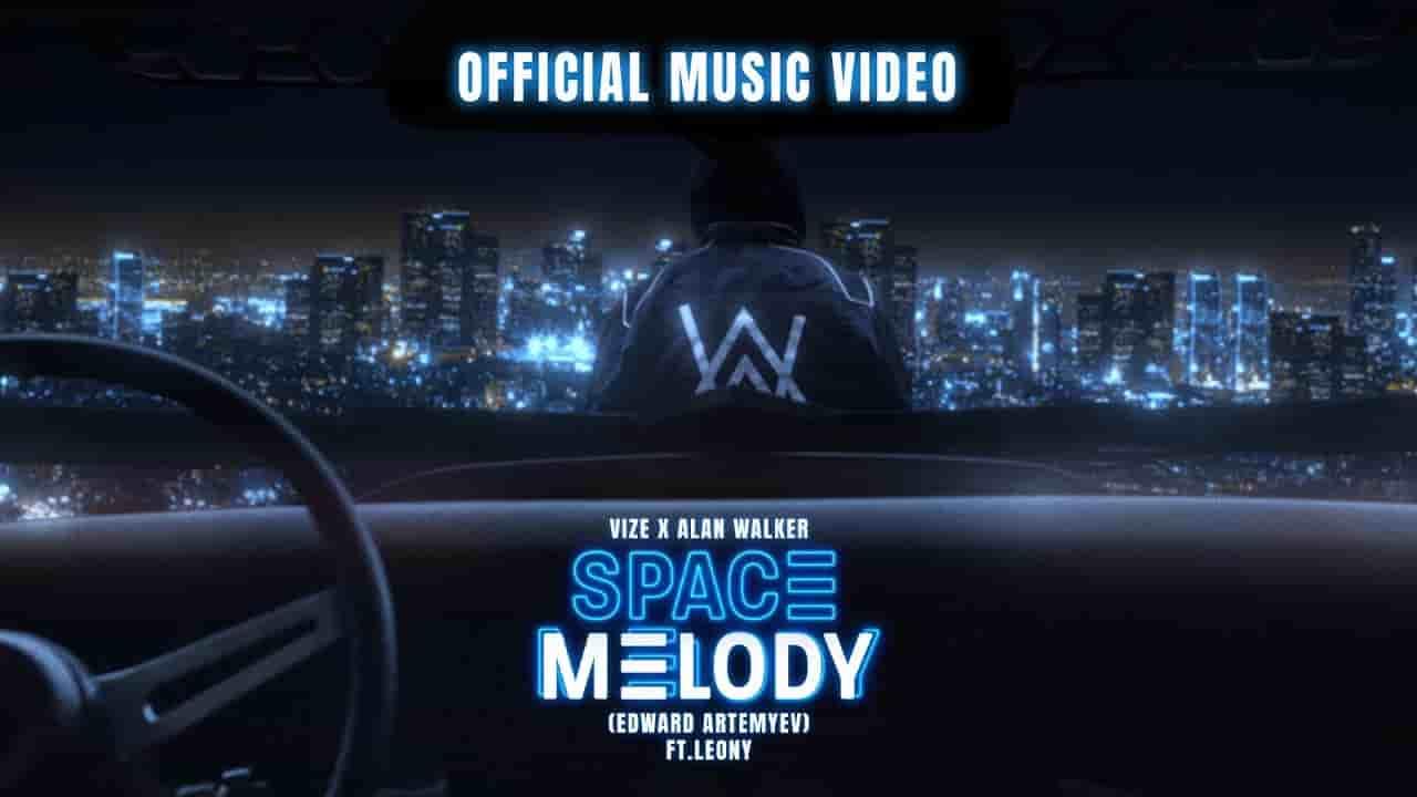 SPACE MELODY LYRICS » ALAN WALKER ft. Leony @VIZE » Lyrics Over A2z