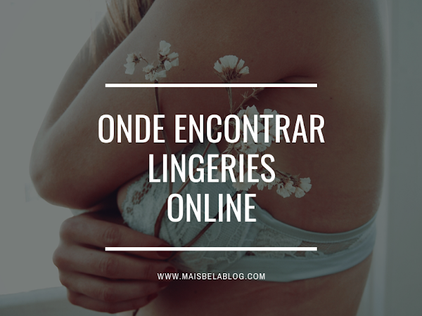 Onde encontrar lingeries online