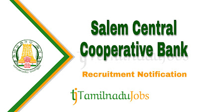Salem Central Cooperative Bank recruitment notification 2019, tamilnadu govt jobs, tn govt jobs, govt jobs for graduate