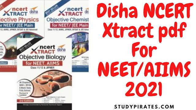 Disha NCERT Xtract pdf For NEET/AIIMS 2021