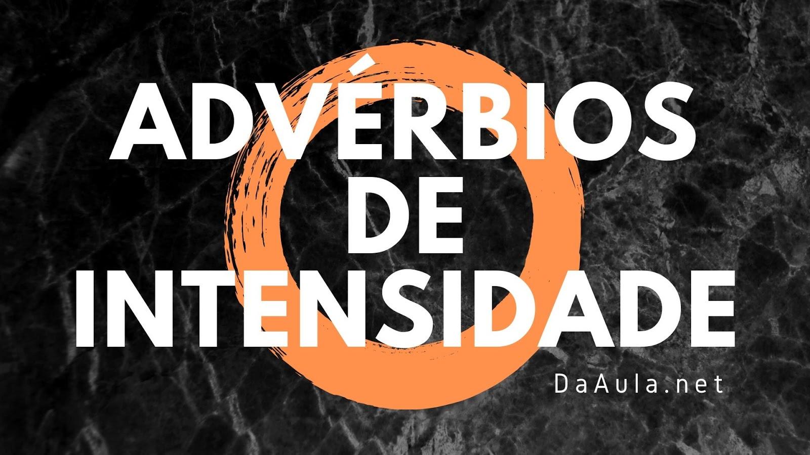 Língua Portuguesa: O que são Advérbios de Intensidade