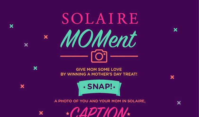 #SolaireMOMent: Mother's Day Treat from Solaire!