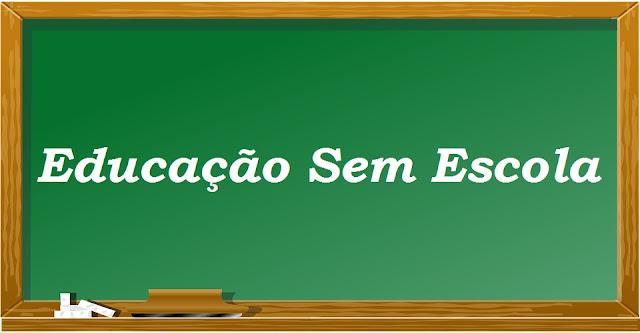 Educação Sem Escola