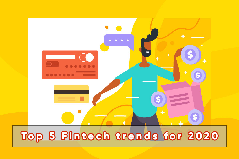 Top 5 Fintech trends for 2020