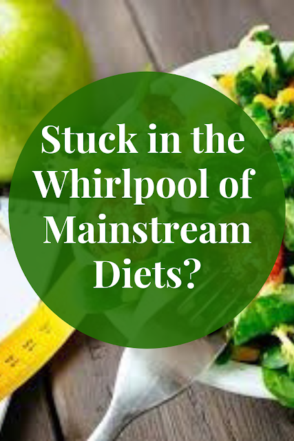 Stuck in the Whirlpool of Mainstream Diets
