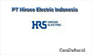 Lowongan Kerja PT Hirose Electric Indonesia Ejip Via Email Terbaru
