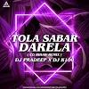 TOLA SABAR DARELA ( CG BIHAW REMIX ) - DJ PRADEEP X DJ K100