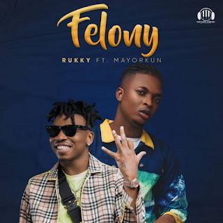 DOWNLOAD MP3 : Rukky Ft Mayorkun – Felony