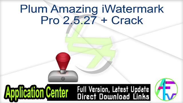 Plum Amazing iWatermark Pro 2.5.27 + Crack