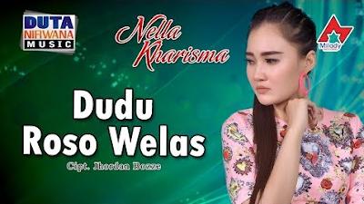 Lagu Nella Kharisma Dudu Roso Welas Mp3 Terbaru