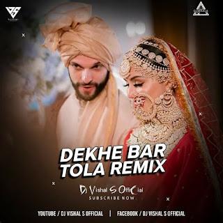 DEKHE BAR TOLA - REMIX - DJ VISHAL S