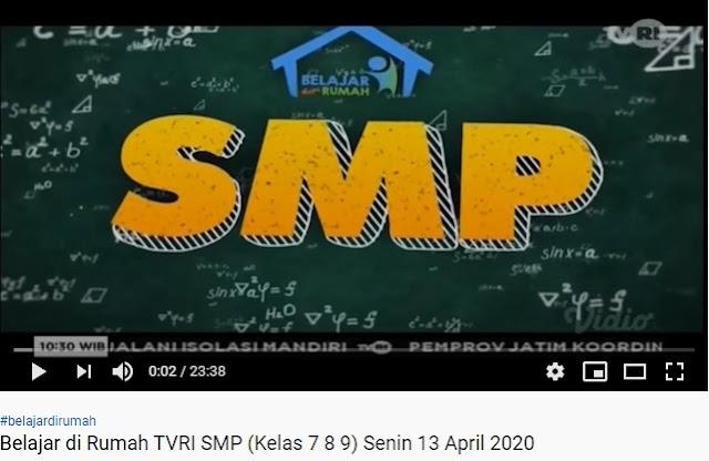 Video Belajar Dirumah TVRI Kelas 7, 8 dan 9 SMP 13 April 2020