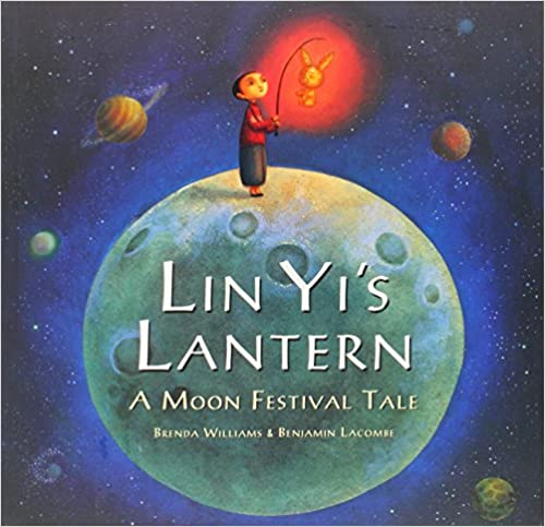 Lin Yi's Lantern: A Moon Festival Tale by Brenda Williams