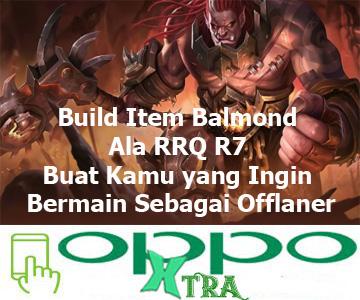 Build Item Balmond Ala RRQ R7 Buat Kamu yang Ingin Bermain Sebagai Offlaner
