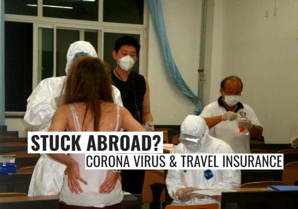 STUCK ABROAD: CORONAVIRUS & TRAVEL INSURANCE