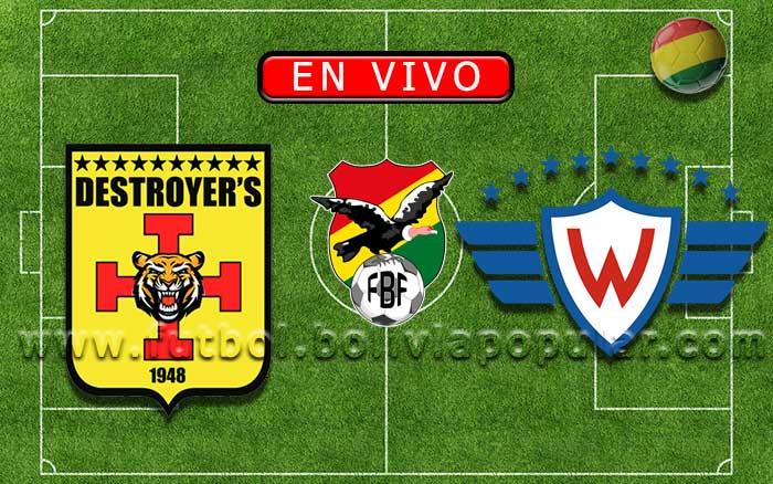 【En Vivo】Destroyers vs. Wilstermann - Torneo Clausura 2019