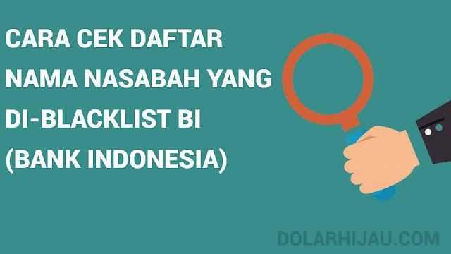 cara cek daftar nama nasabah yang di-blacklist bank indonesia