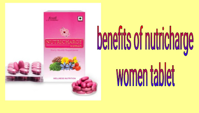 Benefits of nutricharge women tablet in Hindi