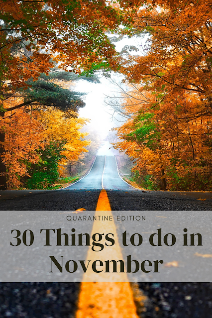 30 Things to Do Safely in November