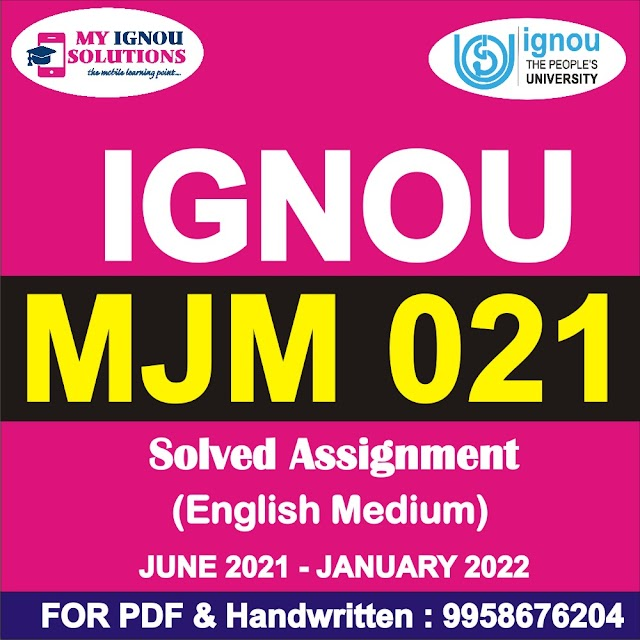 MJM 021 Solved Assignment 2021-22