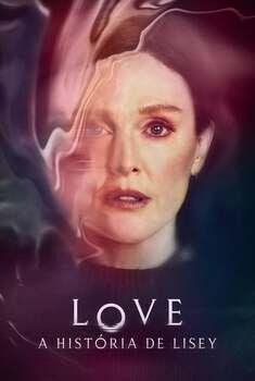 LOVE: A História de Lisey 1ª Temporada
