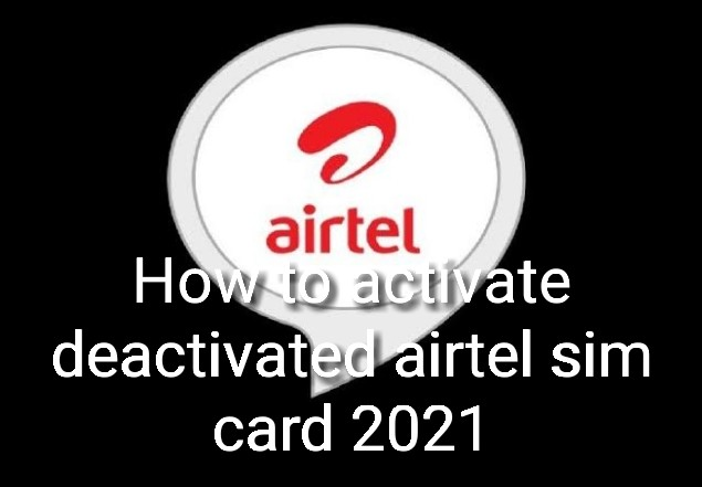 How to activate deactivated airtel sim 2021