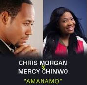 LYRICS + MEANING: Amanamo - Chris Morgan Ft. Mercy Chinwo