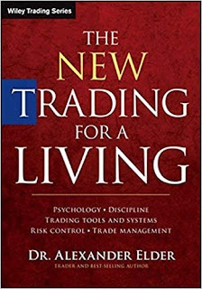 The New Trading for a Living: Psychology, Discipline, Trading Tools and Systems, Risk Control, Trade Management (2014, Originally published: 1993) by Alexander Elder