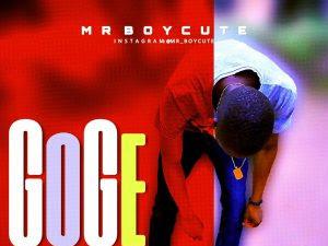 DOWNLOAD MP3: Mr Boycute - Gobe
